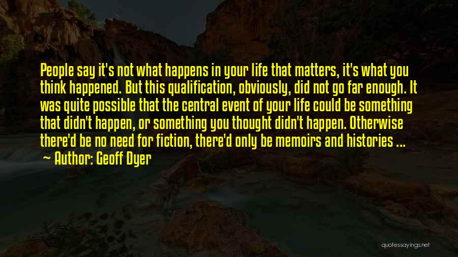 Go Far In Life Quotes By Geoff Dyer