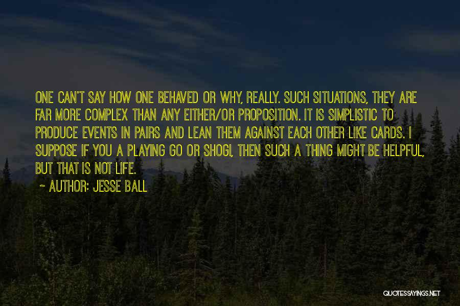 Go Far In Life Quotes By Jesse Ball