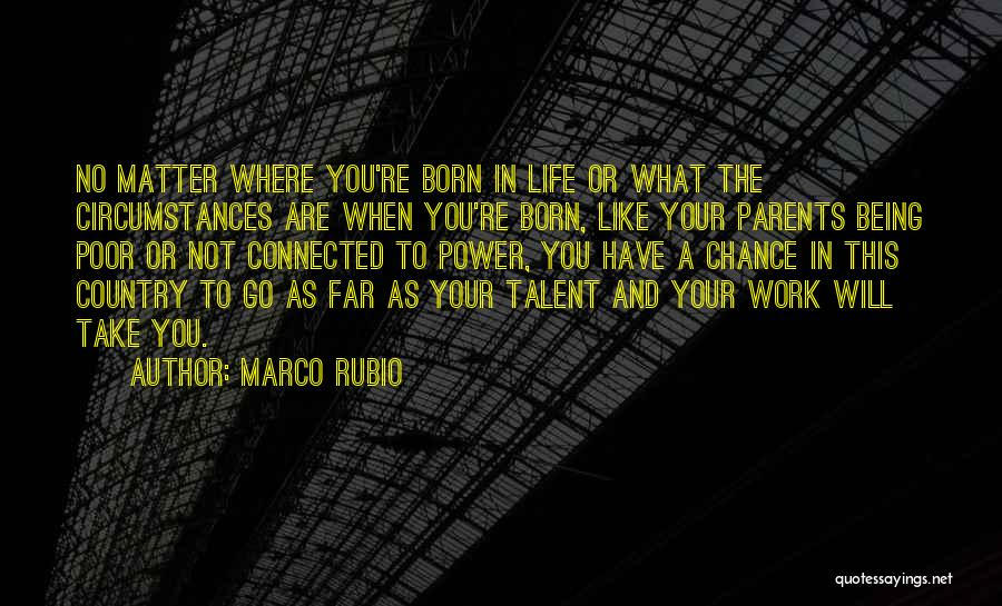Go Far In Life Quotes By Marco Rubio
