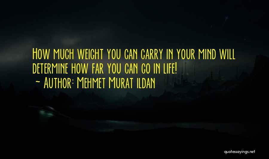 Go Far In Life Quotes By Mehmet Murat Ildan