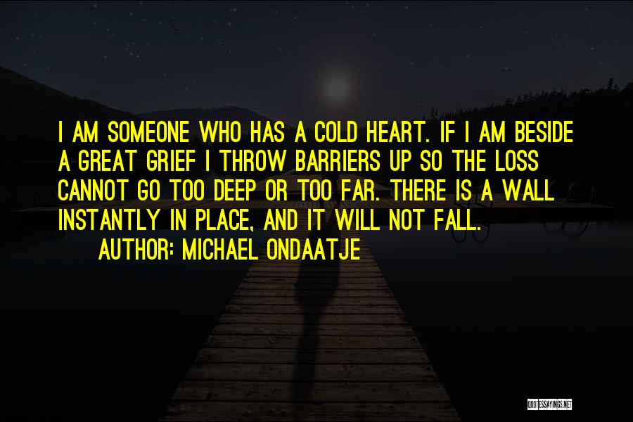 Go Far In Life Quotes By Michael Ondaatje
