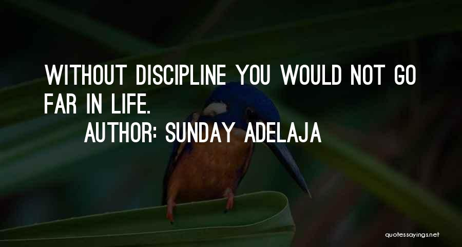 Go Far In Life Quotes By Sunday Adelaja