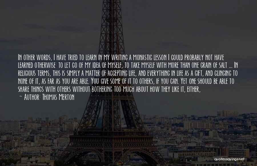 Go Far In Life Quotes By Thomas Merton