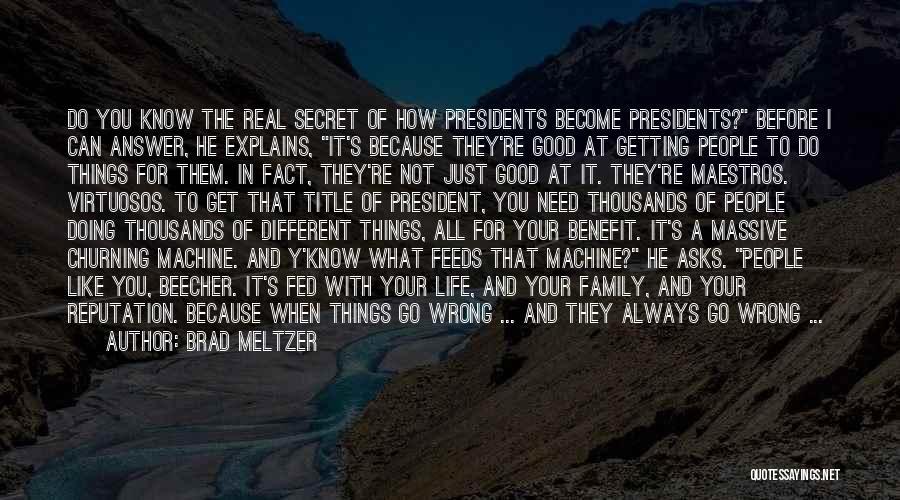 Go Get A Life Quotes By Brad Meltzer