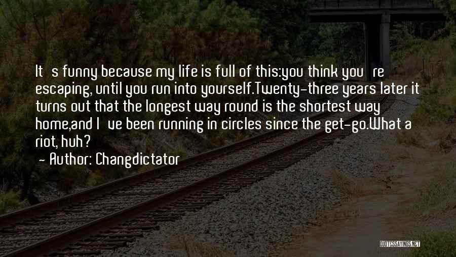 Go Get A Life Quotes By Changdictator