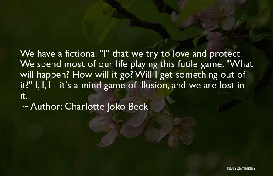Go Get A Life Quotes By Charlotte Joko Beck