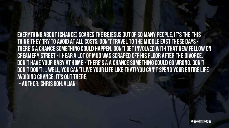 Go Get A Life Quotes By Chris Bohjalian