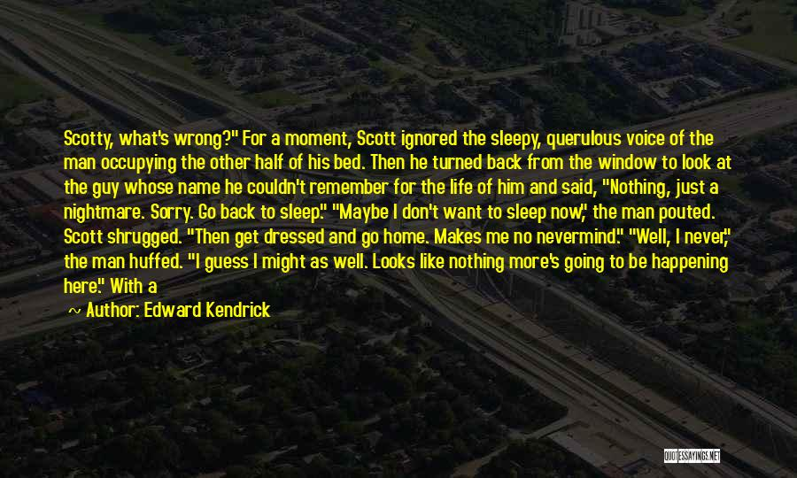 Go Get A Life Quotes By Edward Kendrick