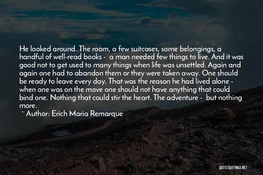 Go Get A Life Quotes By Erich Maria Remarque