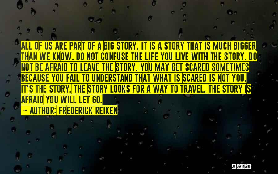 Go Get A Life Quotes By Frederick Reiken