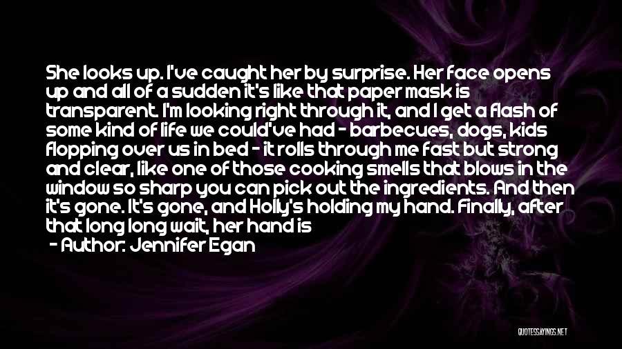 Go Get A Life Quotes By Jennifer Egan