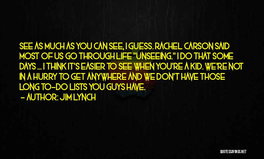 Go Get A Life Quotes By Jim Lynch