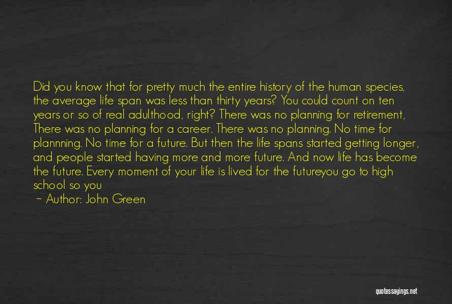 Go Get A Life Quotes By John Green