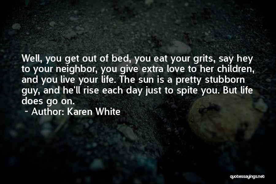 Go Get A Life Quotes By Karen White