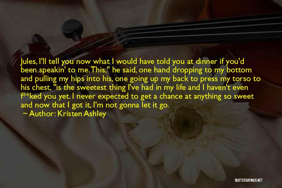 Go Get A Life Quotes By Kristen Ashley