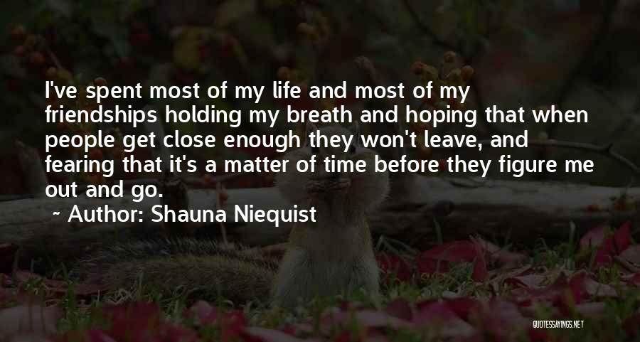 Go Get A Life Quotes By Shauna Niequist