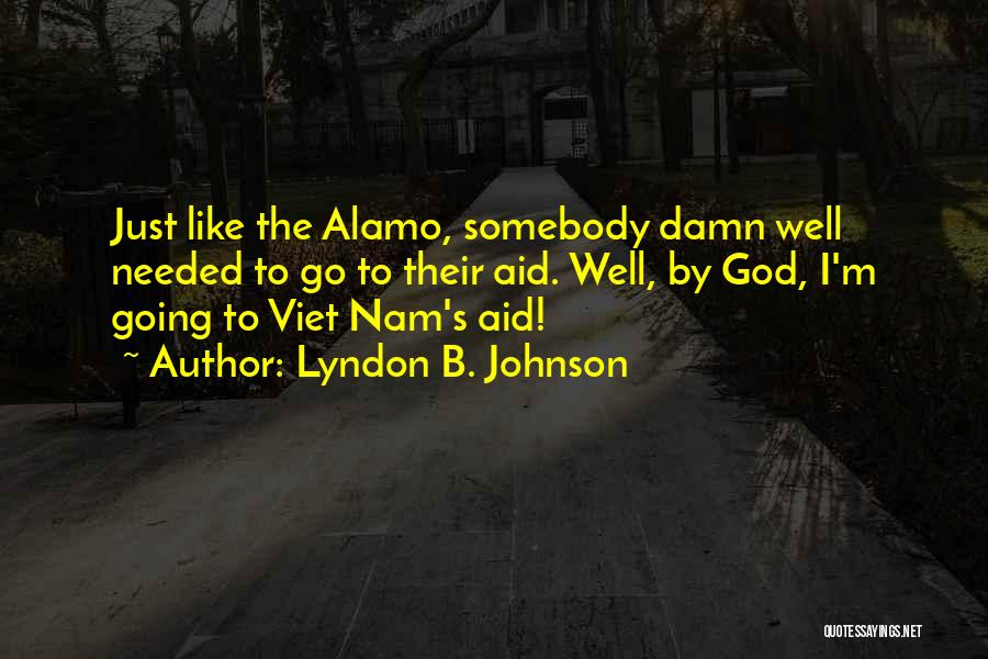 Go Nam Soon Quotes By Lyndon B. Johnson