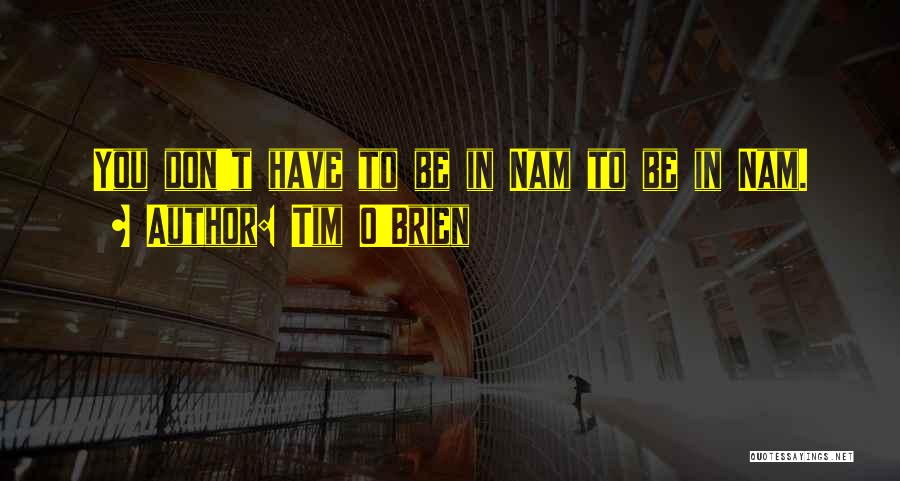 Go Nam Soon Quotes By Tim O'Brien