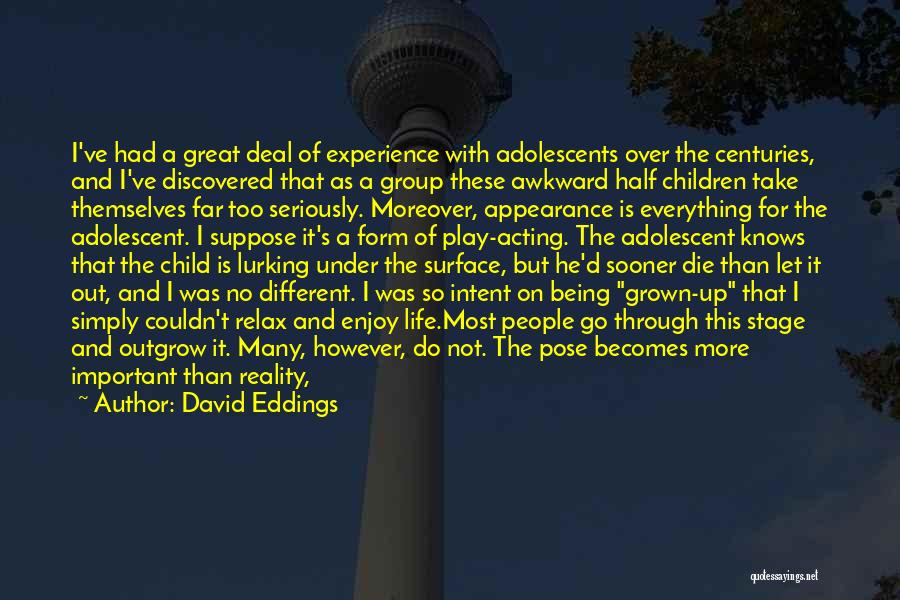 Go Out And Experience Life Quotes By David Eddings