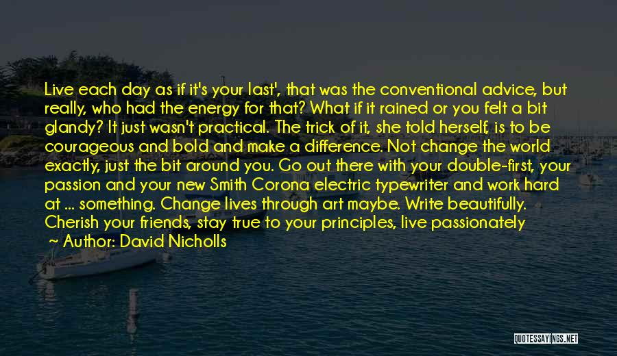 Go Out And Experience Life Quotes By David Nicholls