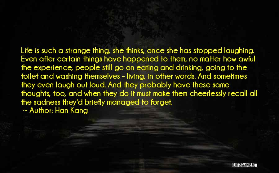 Go Out And Experience Life Quotes By Han Kang
