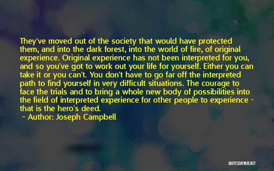 Go Out And Experience Life Quotes By Joseph Campbell