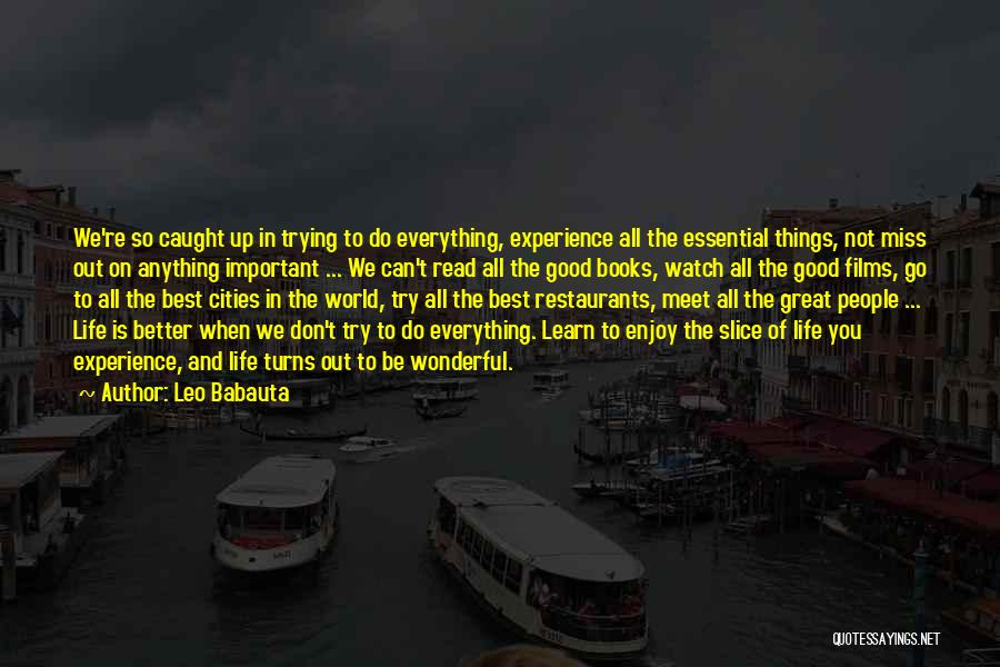 Go Out And Experience Life Quotes By Leo Babauta