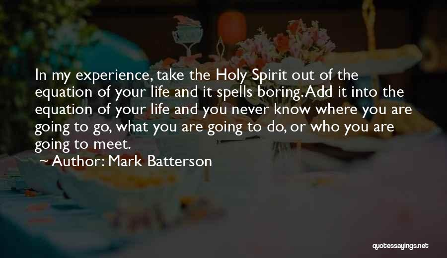 Go Out And Experience Life Quotes By Mark Batterson