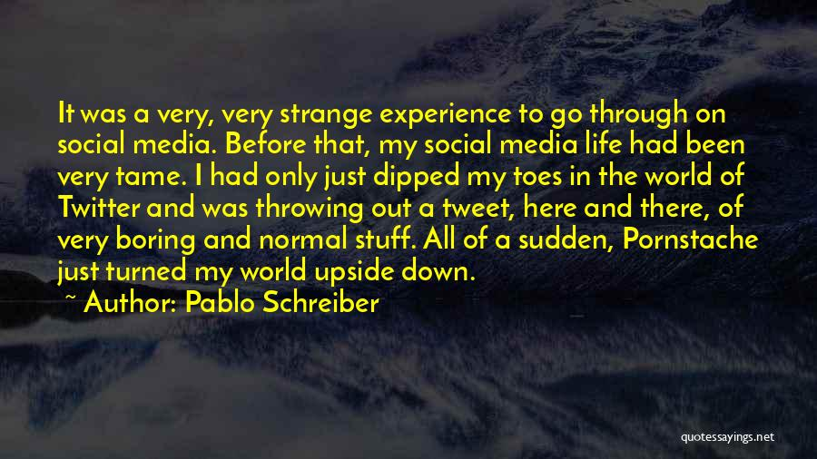 Go Out And Experience Life Quotes By Pablo Schreiber