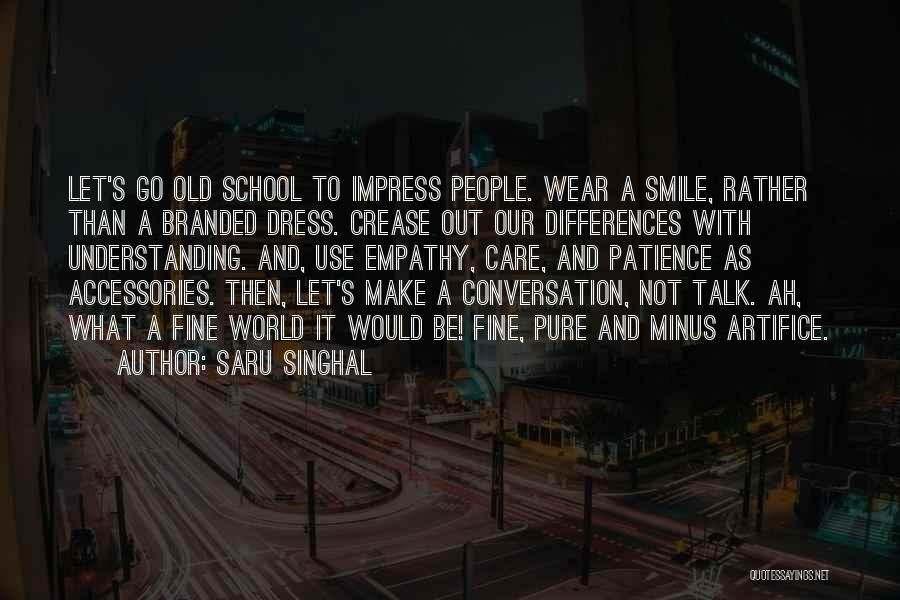 Go Out And Experience Life Quotes By Saru Singhal