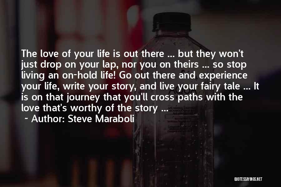 Go Out And Experience Life Quotes By Steve Maraboli