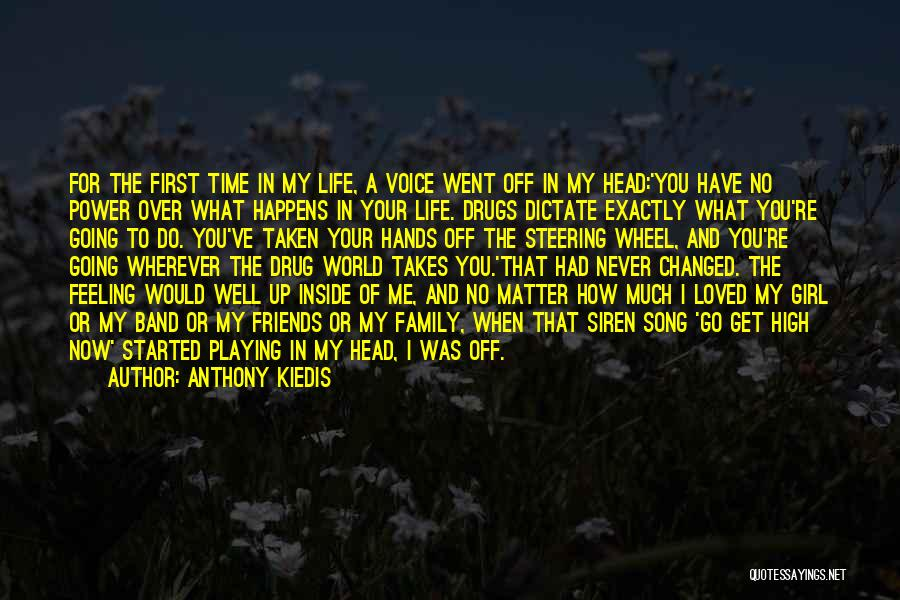 Go Wherever Life Takes You Quotes By Anthony Kiedis