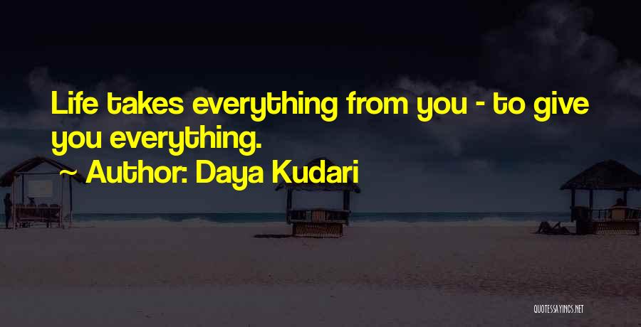 Go Wherever Life Takes You Quotes By Daya Kudari