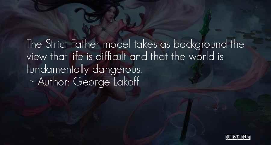Go Wherever Life Takes You Quotes By George Lakoff