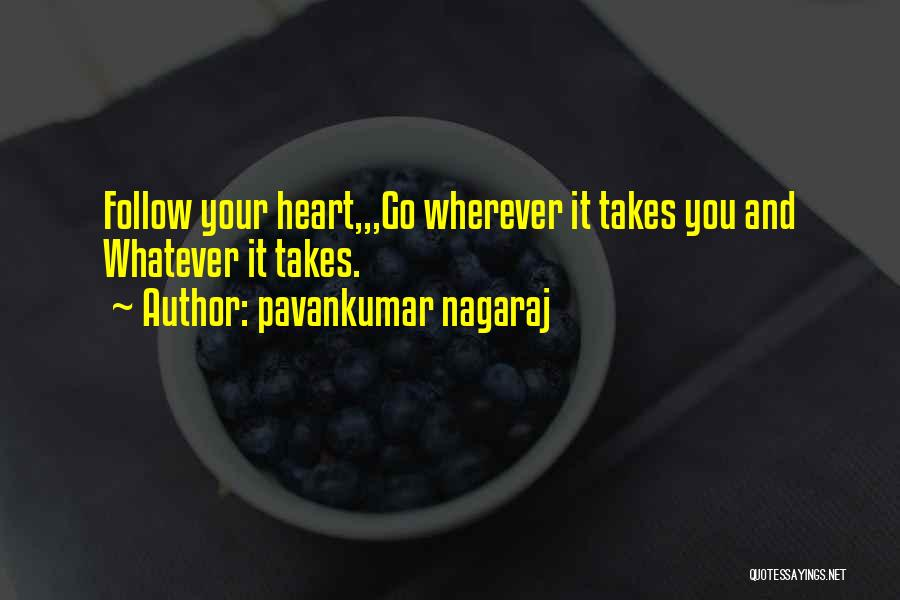 Go Wherever Life Takes You Quotes By Pavankumar Nagaraj