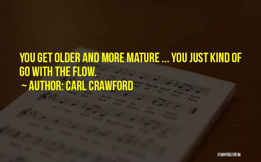 Go With The Flow Quotes By Carl Crawford