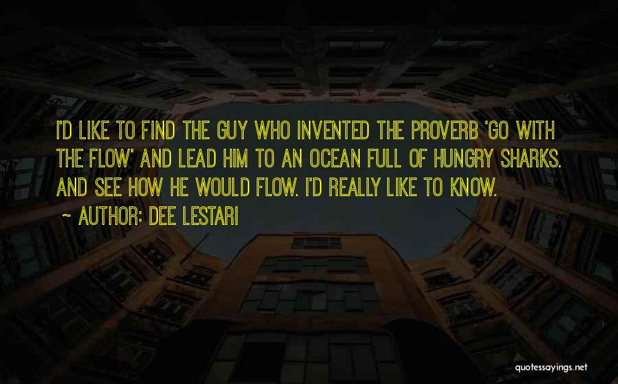Go With The Flow Quotes By Dee Lestari