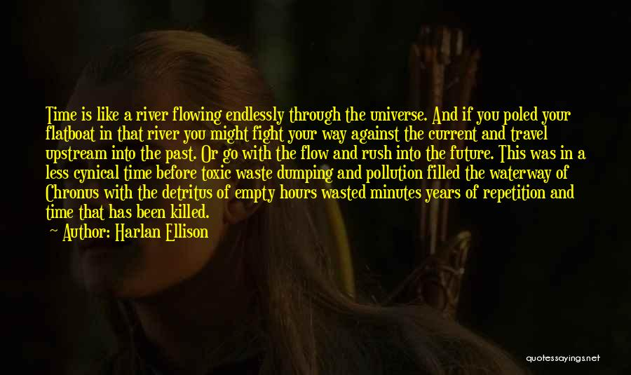 Go With The Flow Quotes By Harlan Ellison
