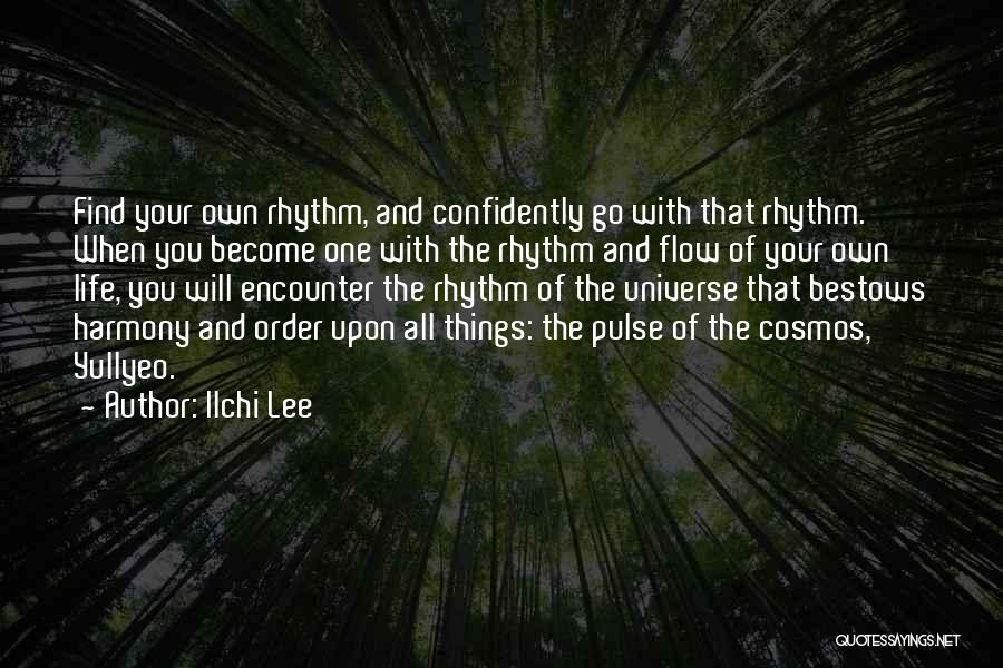 Go With The Flow Quotes By Ilchi Lee