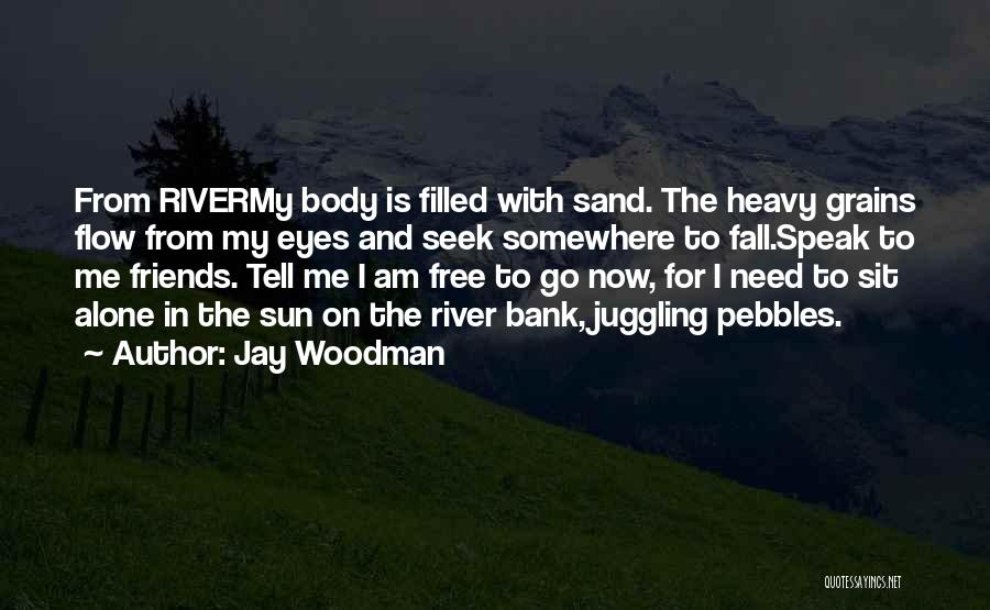 Go With The Flow Quotes By Jay Woodman