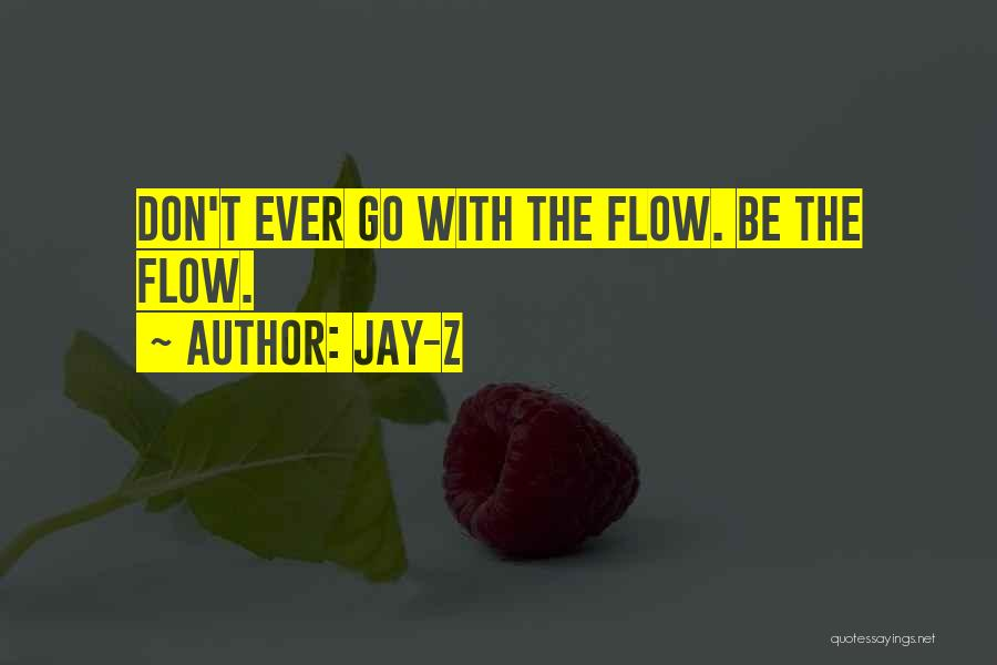 Go With The Flow Quotes By Jay-Z