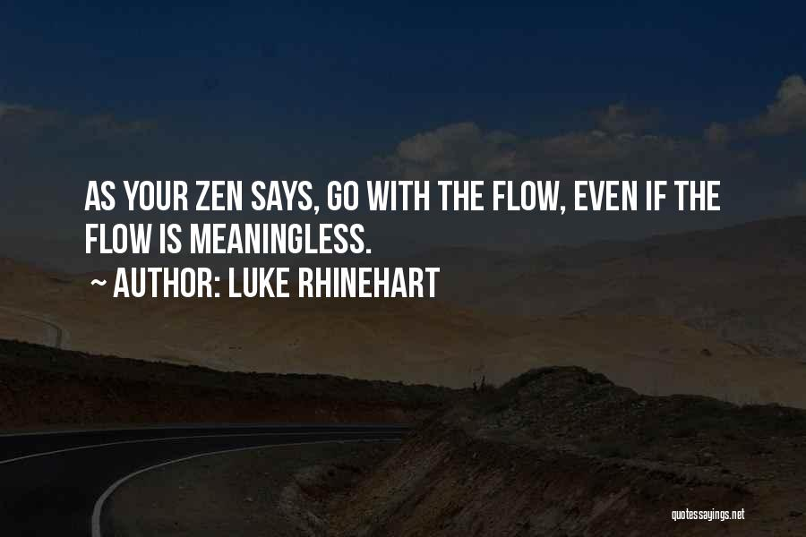 Go With The Flow Quotes By Luke Rhinehart