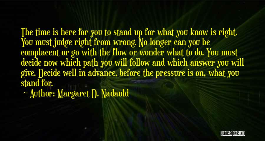 Go With The Flow Quotes By Margaret D. Nadauld
