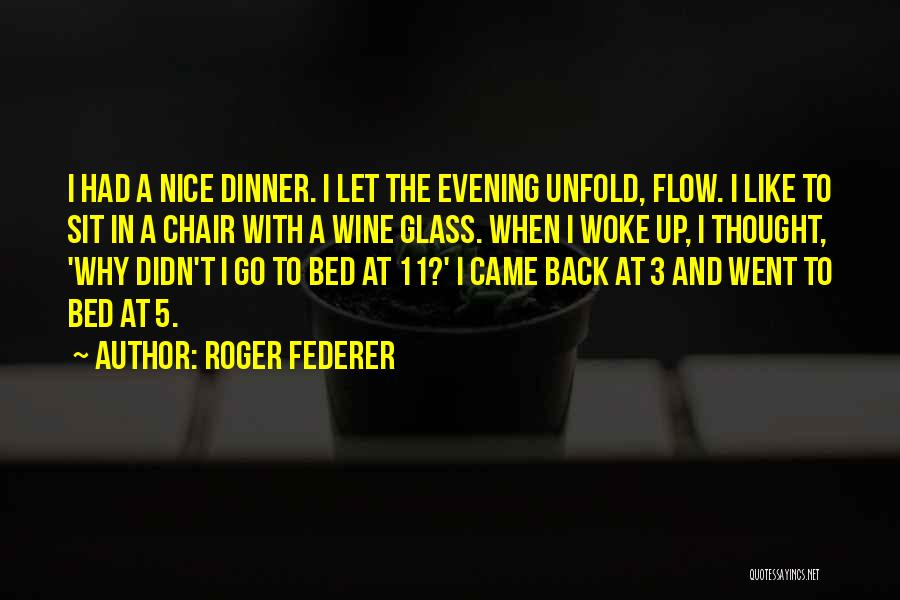 Go With The Flow Quotes By Roger Federer