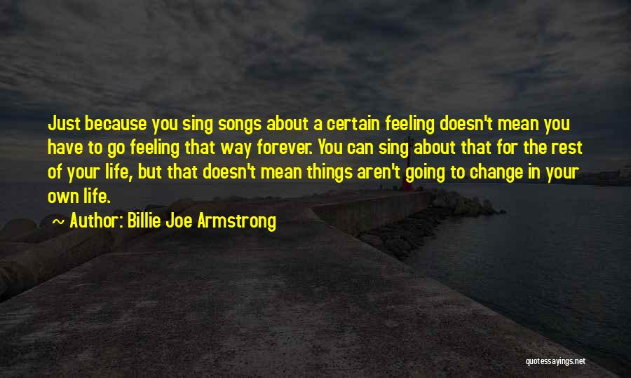 Go Your Own Way Quotes By Billie Joe Armstrong