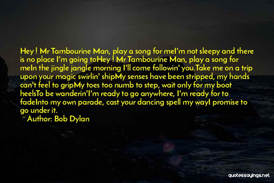 Go Your Own Way Quotes By Bob Dylan