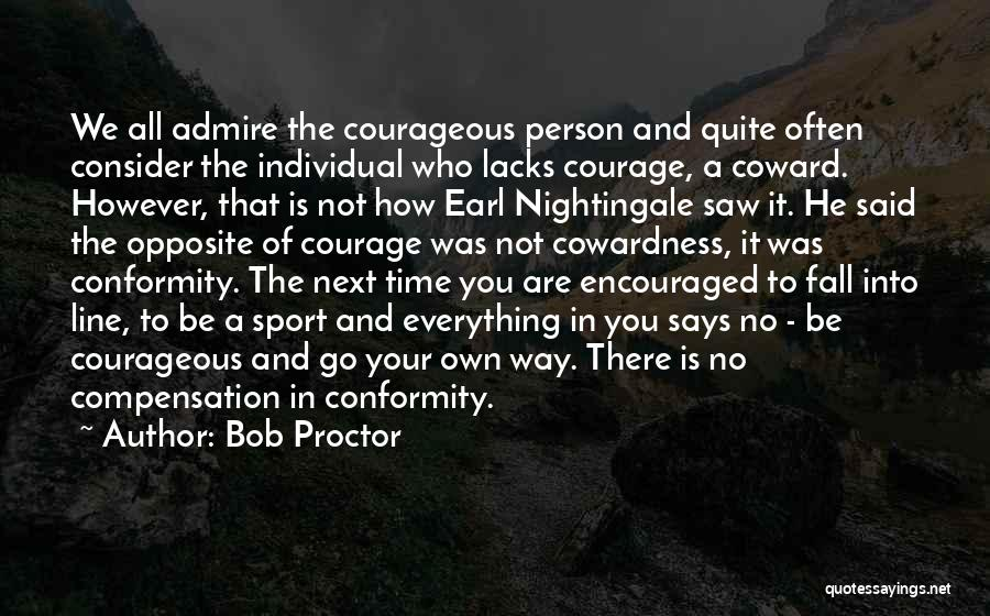 Go Your Own Way Quotes By Bob Proctor