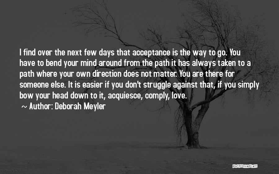 Go Your Own Way Quotes By Deborah Meyler