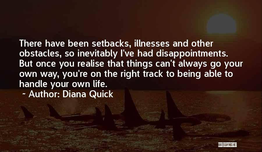 Go Your Own Way Quotes By Diana Quick