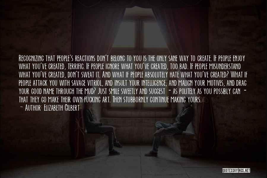 Go Your Own Way Quotes By Elizabeth Gilbert